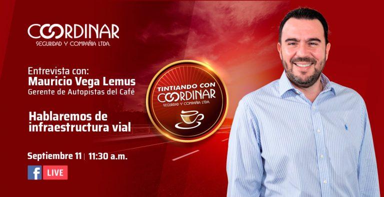 Tintiando con Coordinar: Entrevista con Mauricio Vega Lemus, Gerente de Autopistas del Café